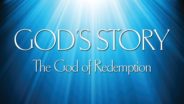 THE BIBLE GOD'S STORY OF REDEMPTION